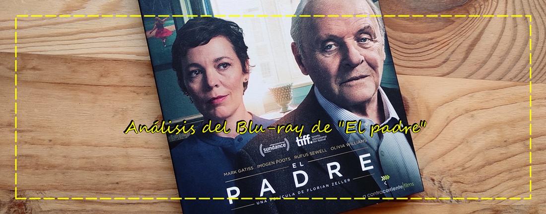 """Análisis del Blu-ray de """"El padre"""" (A ContracorrienteFilms)"""