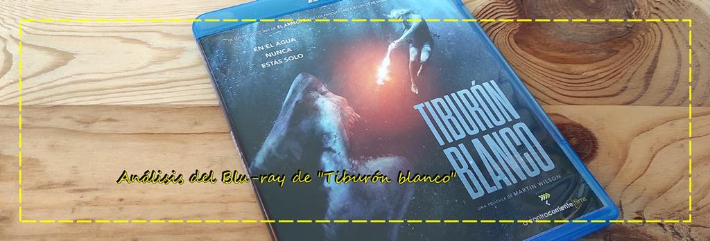 """Análisis del Blu-ray de """"Tiburón blanco"""" (A ContracorrienteFilms)"""